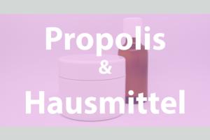 Vital & Schön - Propolis & Hausmittel